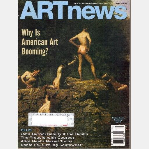 ARTnews May 2000 Art News Magazine John Currin Alice Neel Courbet Indian Museum Lewis Hine