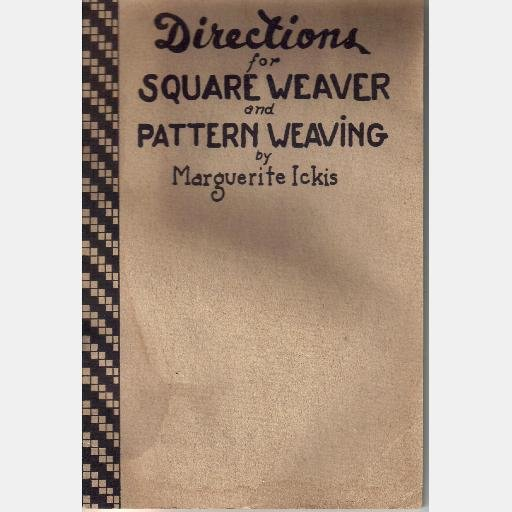 Directions for square weaver and pattern weaving Marguerite Ickis 1941 book booklet