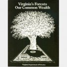 VIRGINIA'S FORESTS OUR COMMON WEALTH 1988 Virginia Department of Forestry Deborah L Mills