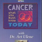 Cancer What You Must Know TODAY*VHS tapes Dr Art Ulene