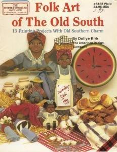 Folk Art of The Old South Dollye Kirk Plaid Enterprises Inc 1986