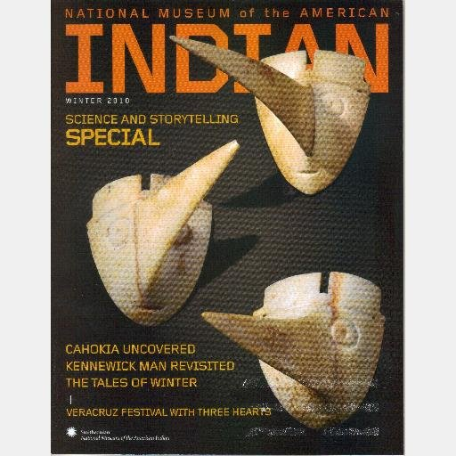 NATIONAL MUSEUM OF AMERICAN INDIAN Winter 2010 magazine CAHOKIA Kennewick Man Lloyd Arneach