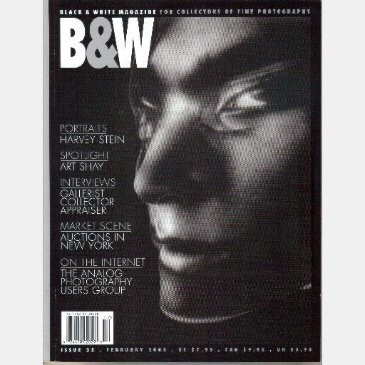 B&W Black & White 35 February 2005 Cissy Spindler HARVEY STEIN Art Shay Michal Chelbin Kent Bowser