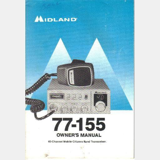 MIDLAND 77-155 OWNER'S MANUAL 40 Channel Mobile Citizen's Band Transceiver 2 way Radio