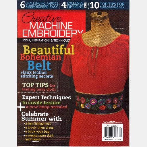 CREATIVE MACHINE EMBROIDERY July August 2010 Bohemian Belt Faux Leather secrets Terry Cloth