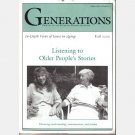 GENERATIONS Fall 2003 Journal American Society Aging LISTENING TO OLDER PEOPLE'S STORIES