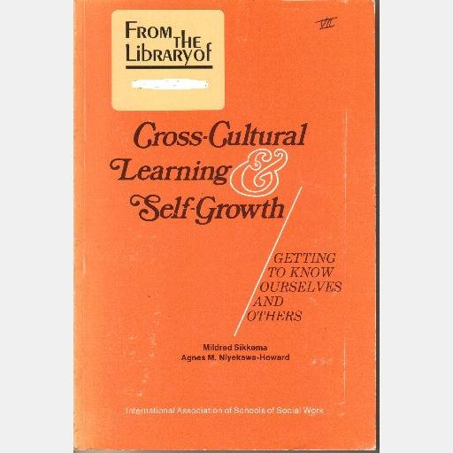 Cross-cultural learning self-growth Getting to know ourselves others MILDRED SIKKEMA AGNES HOWARD