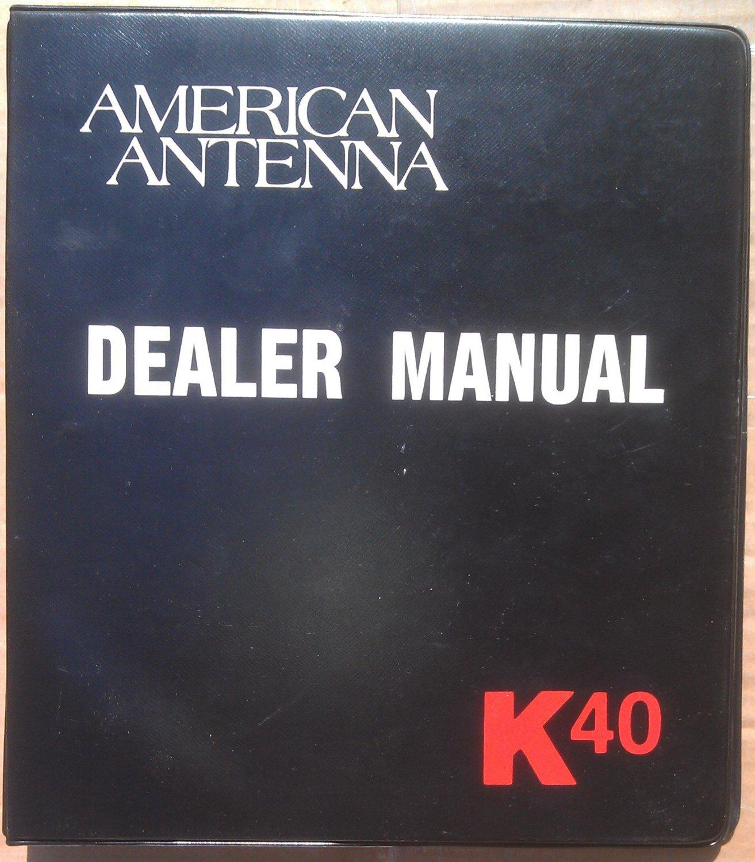 AMERICAN ANTENNA DEALER MANUAL K40 1978 1979 1980 Elgin IL