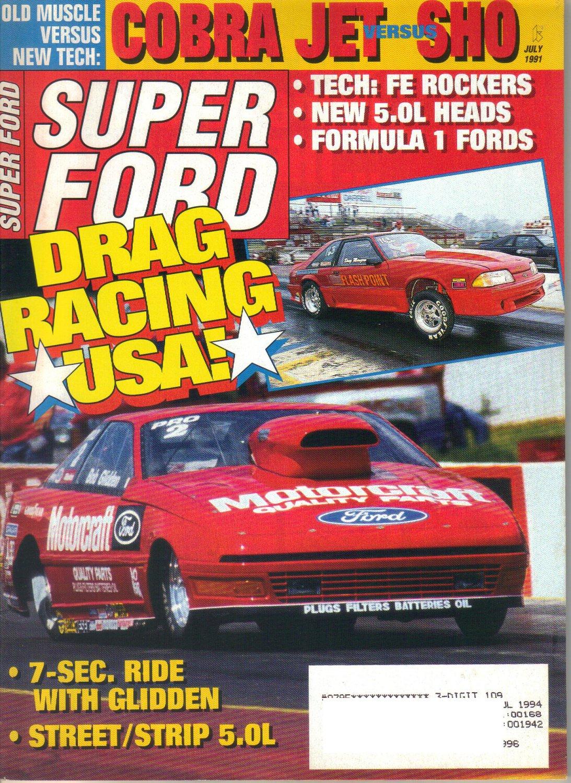 Super Ford Magazine July 1991-Gary Weckesser-Mach IV Dragster-Joe Larker-1968 Super Stock Cobra Jet