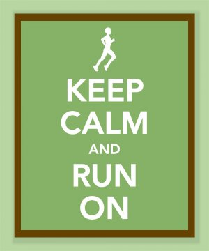 Keep Calm and Run On Print