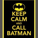 Keep Calm and Call Batman Print