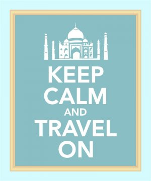 Keep Calm and Travel On Print