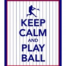 Keep Calm and Play Ball Print