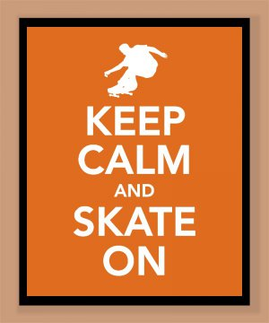 Keep Calm and Skateboard On Print