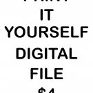 Do it yourself Print - Digital file only $4