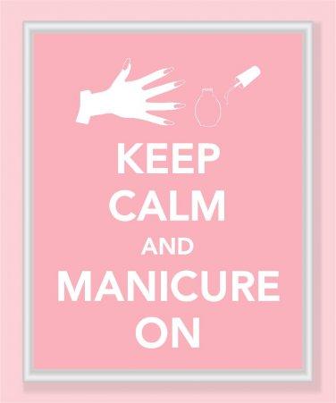 Keep Calm and Manicure On Print