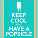 Keep Cool and Have a Popsicle Print