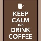 Keep Calm and Drink Coffee Print