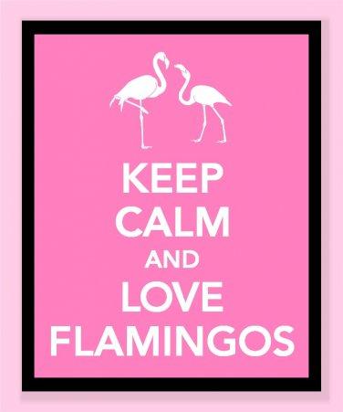 Keep Calm and Love Flamingos Print