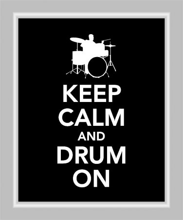 Keep Calm and Drum On Print