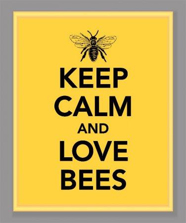 Keep Calm and Love Bees Print
