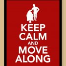 Keep Calm and Move Along Print