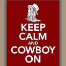 Keep Calm and Cowboy On Print