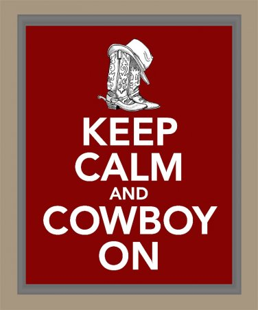 Keep Calm and Cowboy On Print
