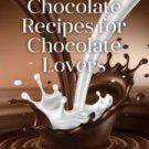 Recipes for Chocolate lovers