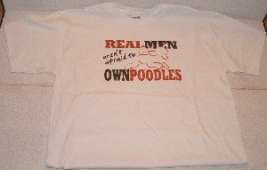 Real Men Own Poodles - T-shirt