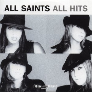 All Saints - All Hits (promo inc: Never Ever; Pure Shores; Black Coffee; Bootie Call; Lady Marmalade