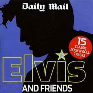 Elvis Presley and Friends-15 Classic Rock 'n' Roll Tracks(inc That's All Right; Good Rockin' Tonight