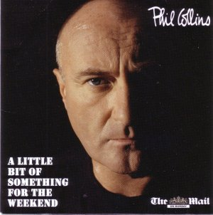 Phil Collins - A Little Bit Of Something For The Weekend (promo CD compilation)