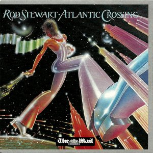 Rod Stewart - Atlantic Crossing (promo; NB Rod was in The Kinks; Soul Agents; Jeff Beck Group; Faces