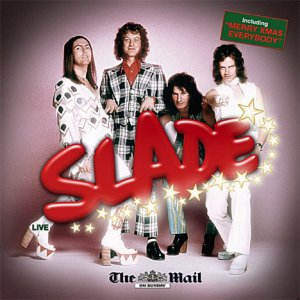 Slade - Live (inc Merry Xmas Everybody;Cum on Feel the Noize.Mail on Sunday very best of alive promo