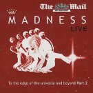 Madness Live Part2:To The Edge Of The Universe And Beyond(Mail on Sunday promo best of/greatest hits