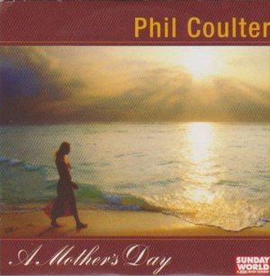 Phil Coulter  - A Mother's Day (Sunday World Ireland CD promo inc Beautiful Dreamer;Spinning Wheel