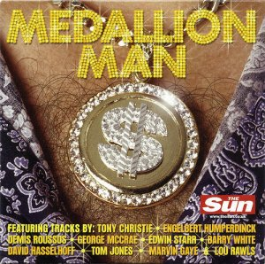 Medallion Man (Tom Jones;Tony Christie;Demis Roussos; George McCrae;Edwin Starr;Barry White;The Hoff
