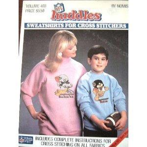 NFL Huddles Sweatshirts for Cross Stitchers (Official NFL Team Mascots, Volume 403)