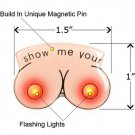 Flashing Titties Magnetic LED Party Pin