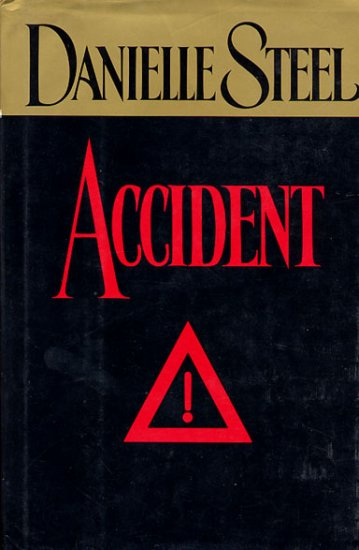 ACCIDENT by Danielle Steele 1994 HC DJ Hard Back