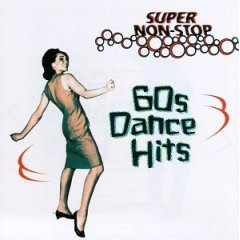 Original Artists - Super Non-Stop 60s Dance Hits (CD 1997; Oldies) Near Mint Used