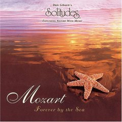 Gibson, Dan - Solitudes: Mozart Forever By The Sea (CD 1998; New Age) Mint Used