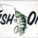FISH ON  /  AUTOMOTIVE LICENSE PLATE