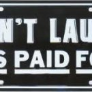 DONT LAUGH ITS PAID FOR   / AUTOMOTIVE LICENSE PLATE