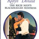 The Rich Mans Blackmailed Mistress by Robyn Donald