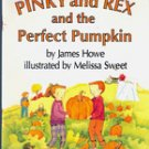 Pinky and Rex and the Perfect Pumpkin by James Howe, 1998