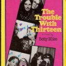 The Trouble with Thirteen by Betty Miles, 1980