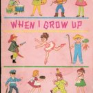 When I Grow Up by Freda Friedman , 1983