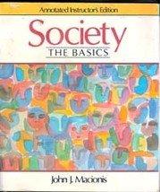 Society: The Basics (Ann. Instructors Ed.) by John Macionis